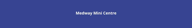Medway MINI Centre