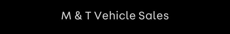 M & T Vehicle Sales