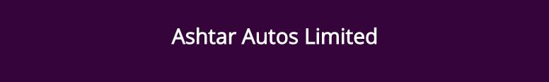 Ashtar Autos Ltd