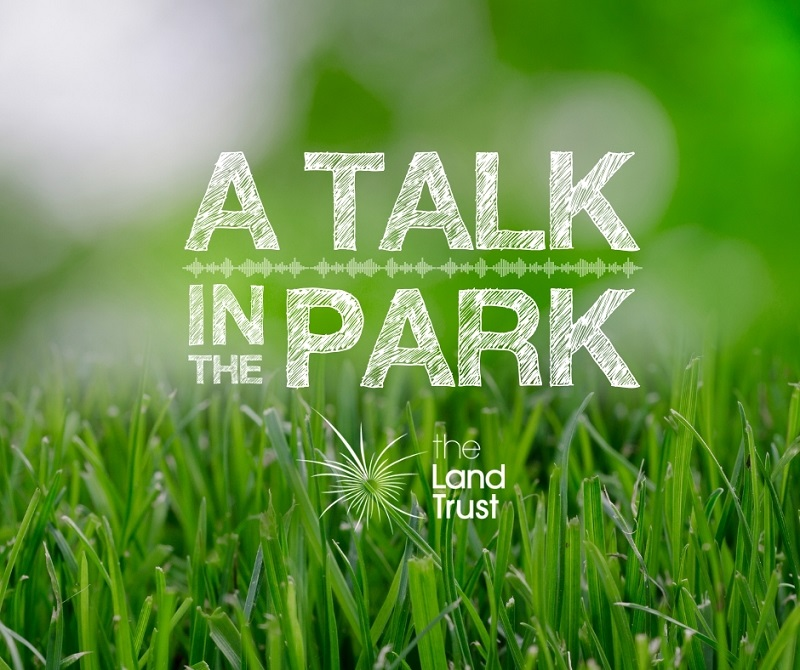 A Talk in the Park: Land Trust launches podcast