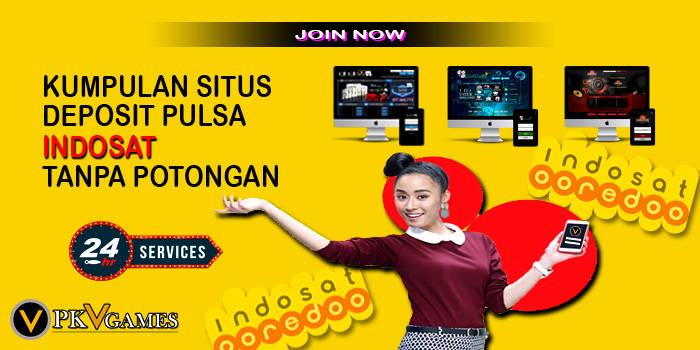 Deposit Pulsa Indosat Tanpa Potonganan Di Situs Judi Online Terpercaya Tickets August 29 2020 11 09 Pm Metooo