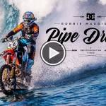 Robbie Maddison, Pipe Dream - Play