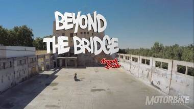 Beyond the Bridge by Sarah Lezito & La Becanerie