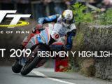 TT Isla de Man 2019 Vídeo Highlights