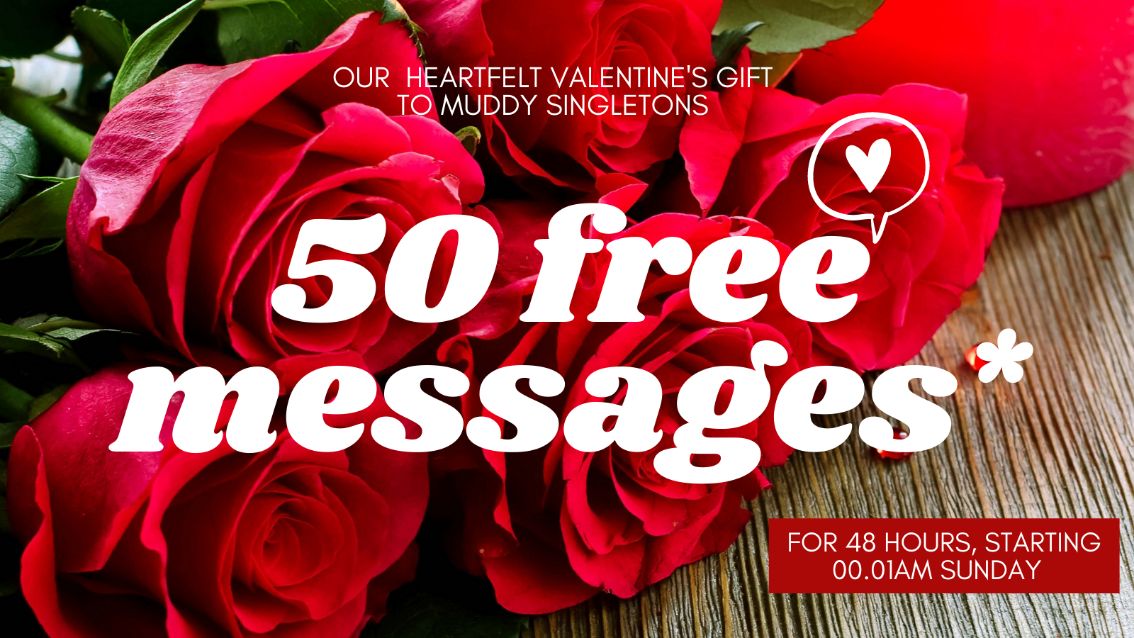 Be my virtual Valentine? Muddy Matches gift 50 free messages to all singletons