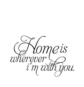 Vinil Home is Wherever Im With You|  58 x 37cm