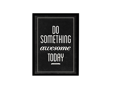 Quadro Marco de Madeira Do Something Awesome Today | 33X43