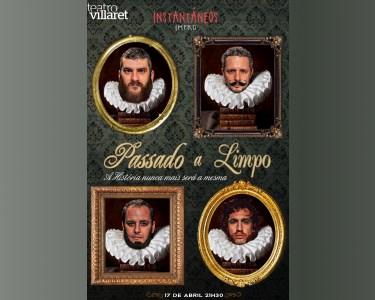 Instantâneos apresentam «Passado a Limpo» | Teatro Villaret