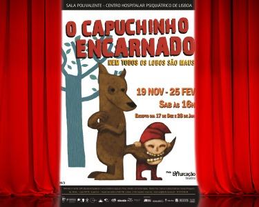 «O Capuchinho Encarnado, Nem Todos os Lobos São Maus» | Bilhete Duplo - Lisboa