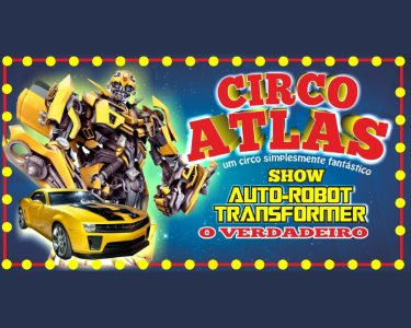 O Maior Espectáculo do Mundo | Circo Atlas - Montijo