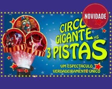 Circo Mundial - Super Circo Gigante das 3 Pistas | Leiria