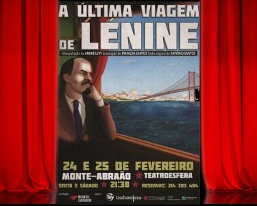 «A Última Viagem de Lénine» - Bilhete Duplo | 24 e 25 Fev. - Teatrosfera