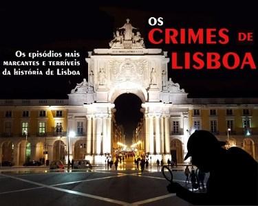 Os Crimes de Lisboa: Walking Tour pela Sinistra História da Capital | 5 Pessoas