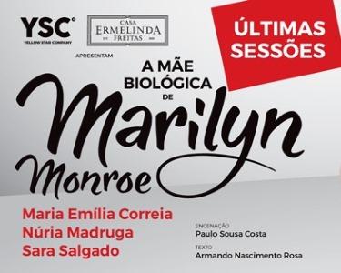 «A Mãe Biológica de Marilyn Monroe» | Teatro Armando Cortez | Lisboa
