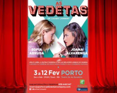 «As Vedetas» com Sofia Arruda e Joana Alvarenga | Teatro Sá da Bandeira - Porto