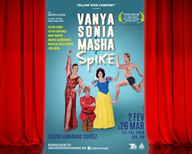 «Vanya e Sonia e Masha e Spike» - Estreia no Teatro Armando Cortez | Lisboa
