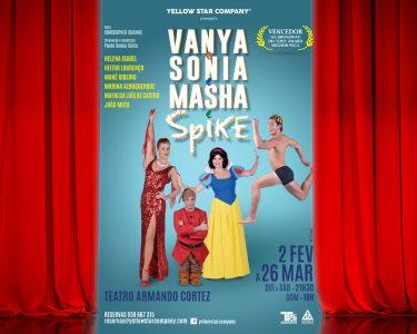 «Vanya e Sonia e Masha e Spike» - Teatro Armando Cortez | Lisboa