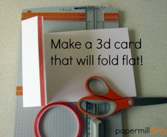 How to make a 3D card which folds flat.