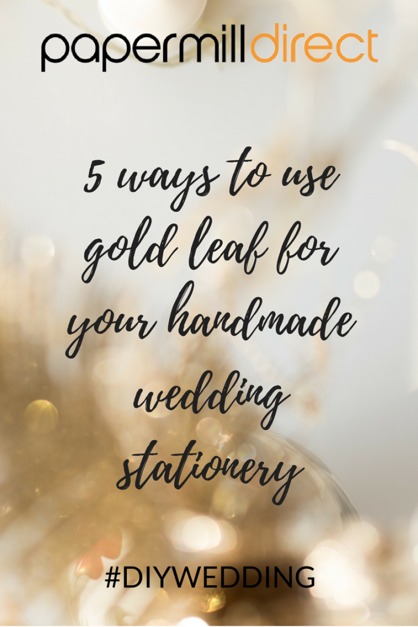 5 Ways To Use Gold Leaf For Your Handmade Wedding Stationery