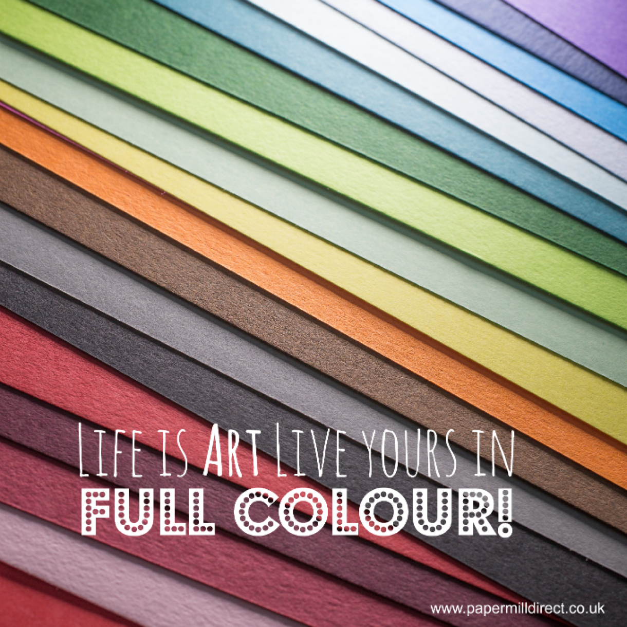 Life Is Art Live Yours In Full Colour Quote