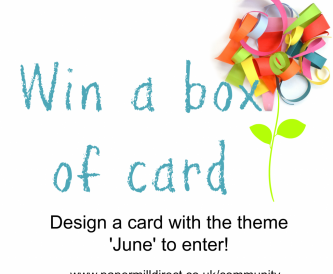 June Challenge! Win a Box of Papermilldirect Card