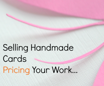 How to sell handmade cards - Pricing your work