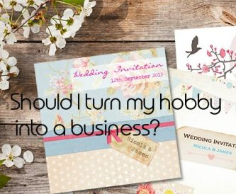 Should I turn my hobby into a business?