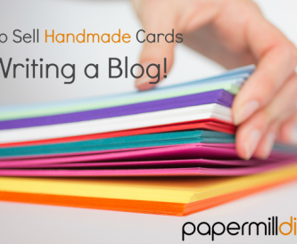 How to sell handmade Cards - Writing a blog