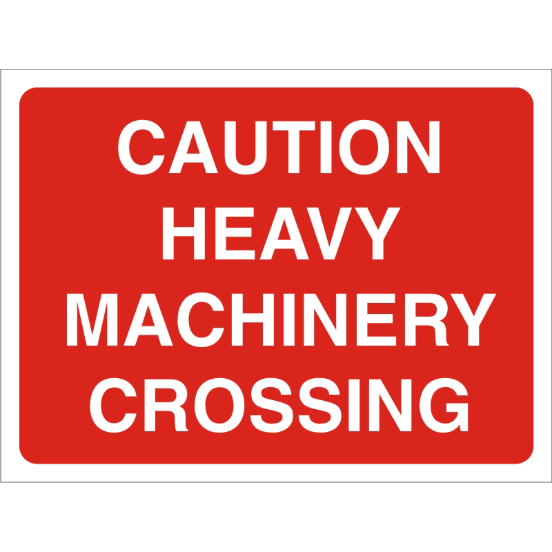 Construction Board 4mm Caution Heavy Machinery Crossing Ref CON046Cx600x450 *Upto 10 Day Leadtime*