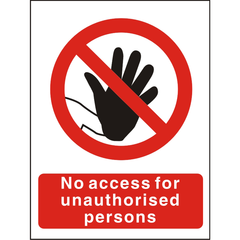 Prohibition Sign 300x400 No access for unauthorised persons Ref P086SRP300x400 *Upto 10 Day Leadtime*