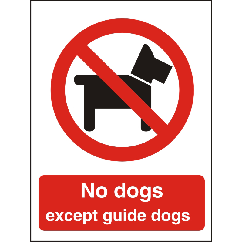 Prohibition Sign 300x400 1mm Plastic No dogs except guidedogs Ref P091SRP300x400 *Up to 10 Day Leadtime*