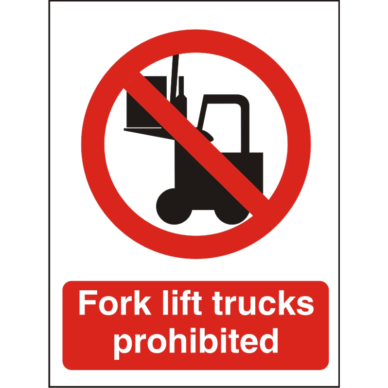 Prohibition Sign300x400 Plastic Fork lift trucks prohibited Ref P092SRP300x400 Up to 10 Day Leadtime