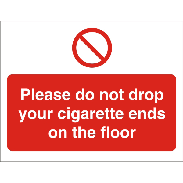 Prohibition Sign 300x400 Do not drop cigarette ends on floor Ref P107SRP400x300 *Up to 10 Day Leadtime*
