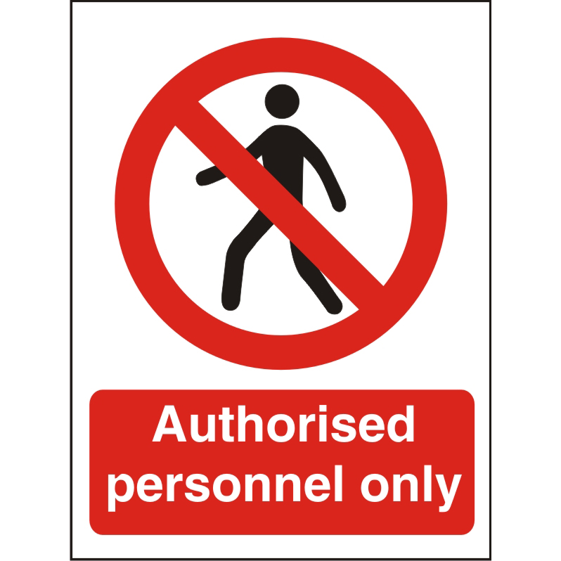 Prohibition Sign 300x400 Plastic Authorised personnel only Ref P110SRP300x400 *Up to 10 Day Leadtime*