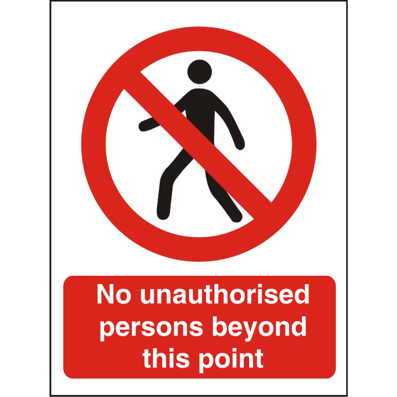 Prohibition Sign 300x400 1mm No unauth per beyond this point Ref P111SRP300x400 Up to 10 Day Leadtime