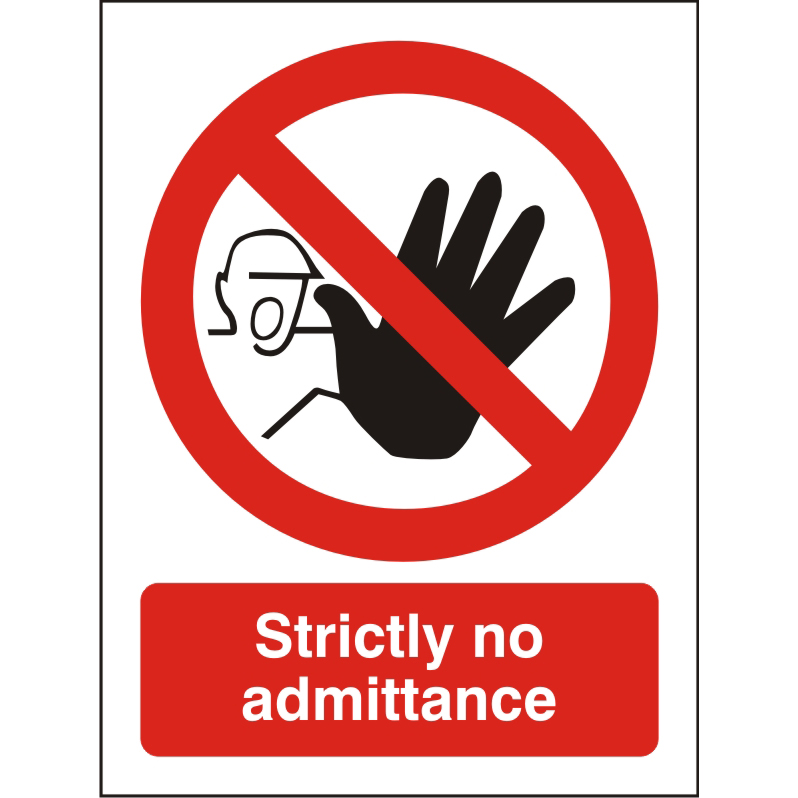 Prohibition Sign 300x400 1mm Plastic Strictly no admittance Ref P113SRP-300x400 Up to 10 Day Leadtime