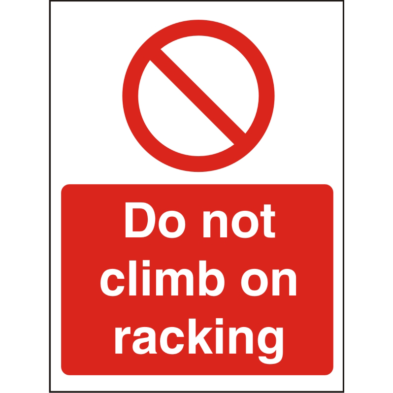 Prohibition Sign 300x400 1mm Plastic Do not climb on racking Ref P123SRP-300x400 Up to 10 Day Leadtime