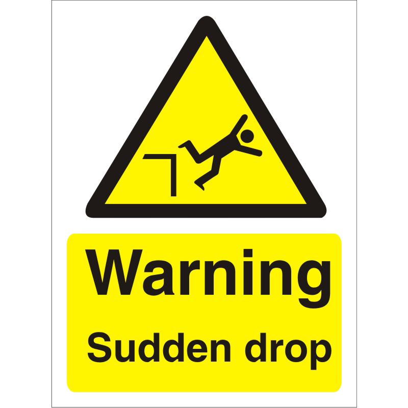 Warning Sign 300x400 1mm Plastic Warning - Sudden drop Ref W0181SRP-300x400 *Up to 10 Day Leadtime*