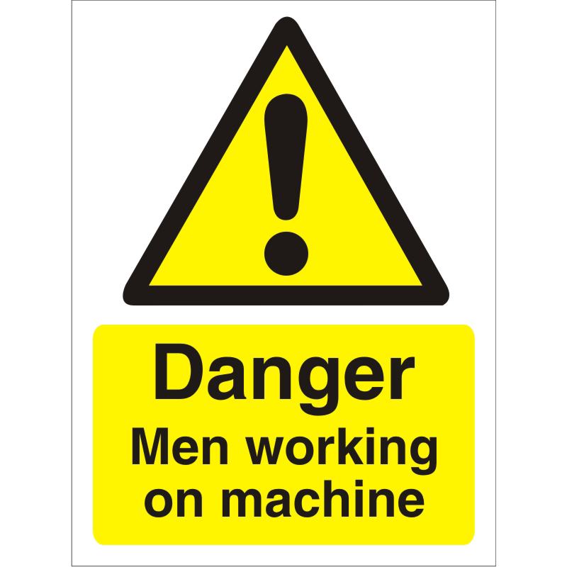 Warning Sign 300x400 Plastic Danger Men working on machine Ref W0239SRP300x400 *Up to 10 Day Leadtime*