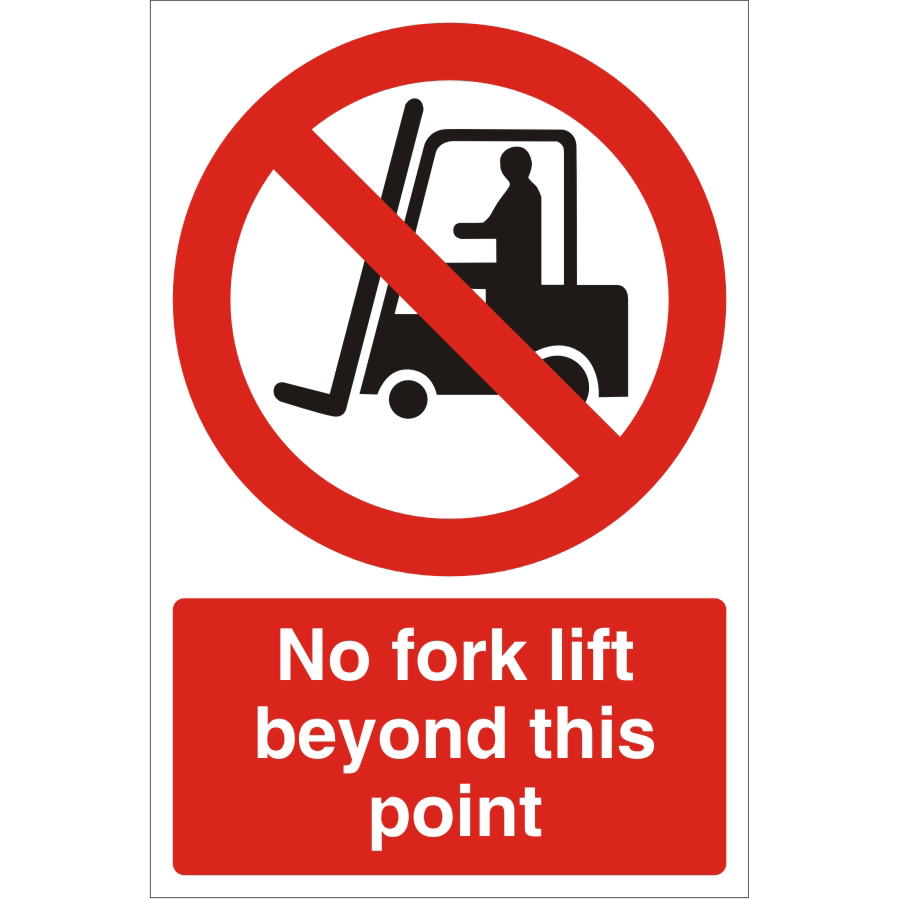 Warehouse Sign 400x600 1mm No fork lift beyond this point Ref WPP03SRP400x600 Up to 10 Day Leadtime