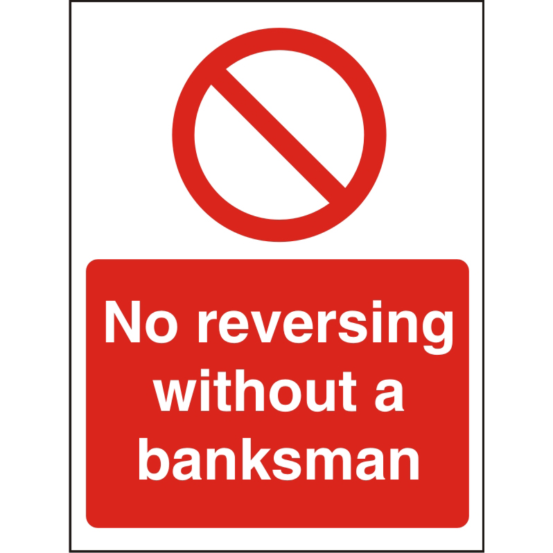 Warehouse Sign 400x600 1mm No reversing without a banksman Ref WPP09SRP400x600 Up to 10 Day Leadtime
