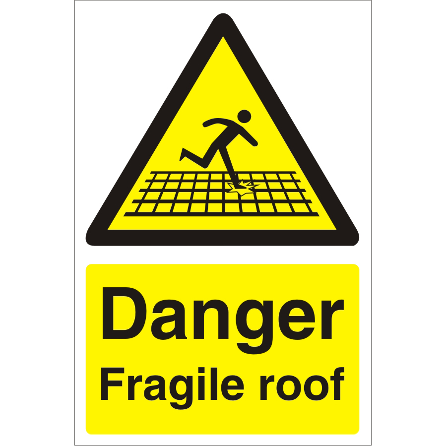 Warehouse Sign 400x600 1mm Plastic Danger Fragile roof Ref WPW01SRP-400x600 *Up to 10 Day Leadtime*