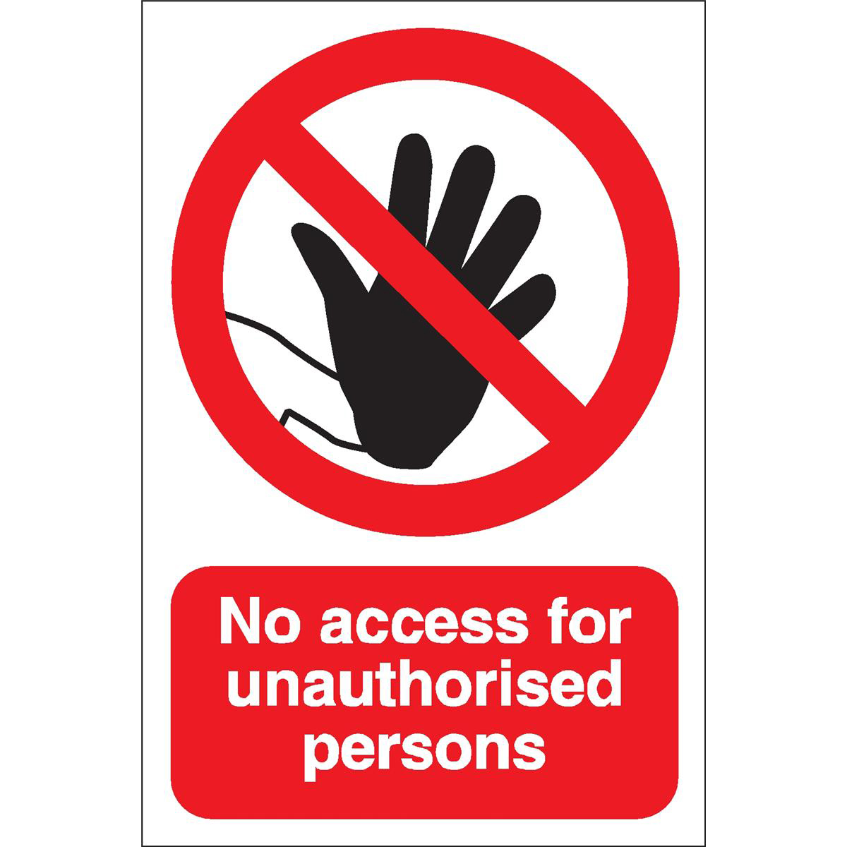 Stewart Superior No Access For Unauthorised Persons Sign Outdoor Use W200xH300mm Foamboard Ref FB019PVC