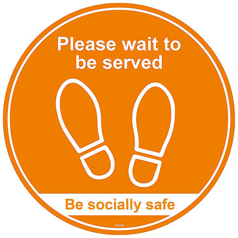 Safety signs Please Wait Here to Be Served / Be Safe - Self Adhesive Social Distancing Floor Graphic 200mm Diameter