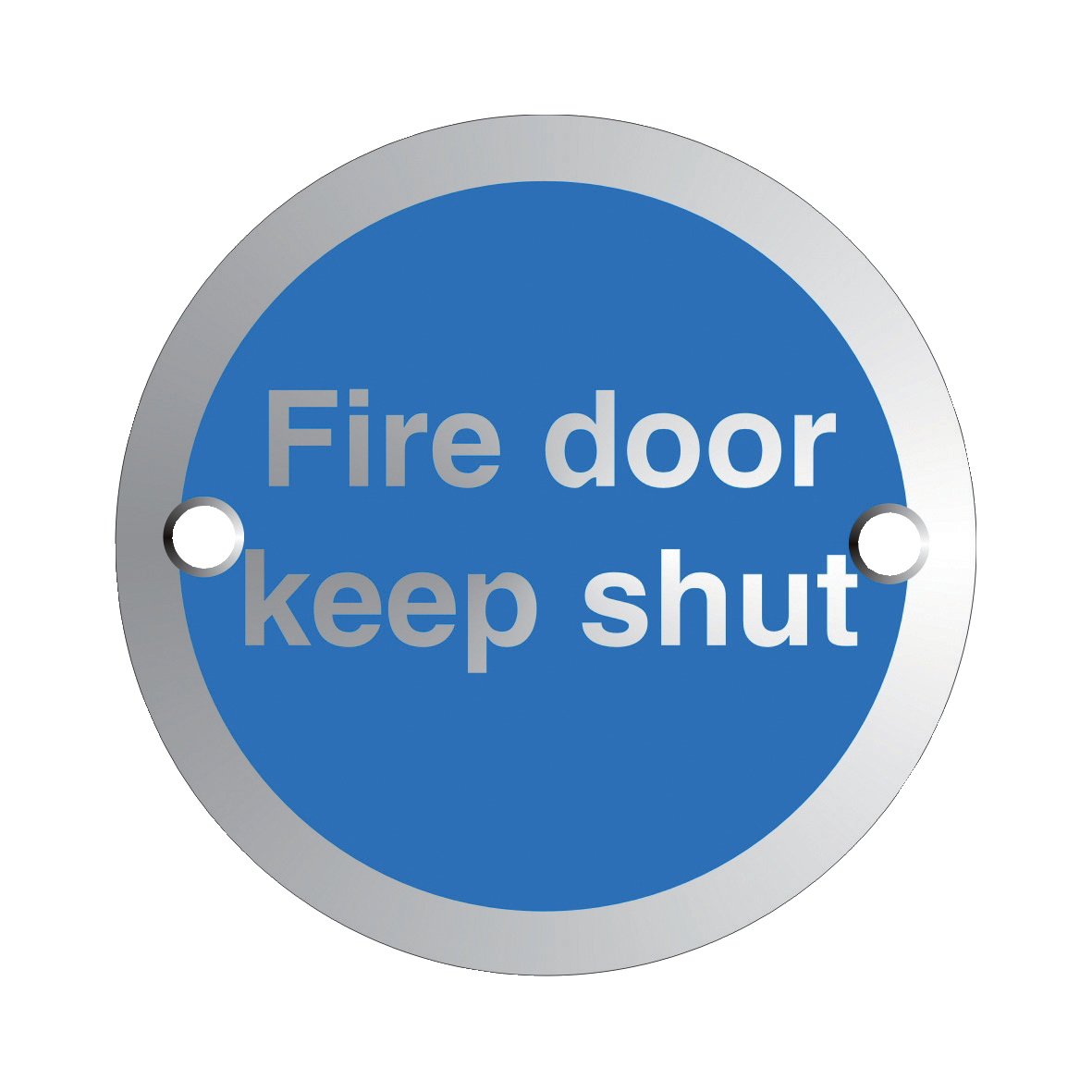 Circular Fire Door Keep Shut Sign Satin Anodised Aluminium 72mm Diameter