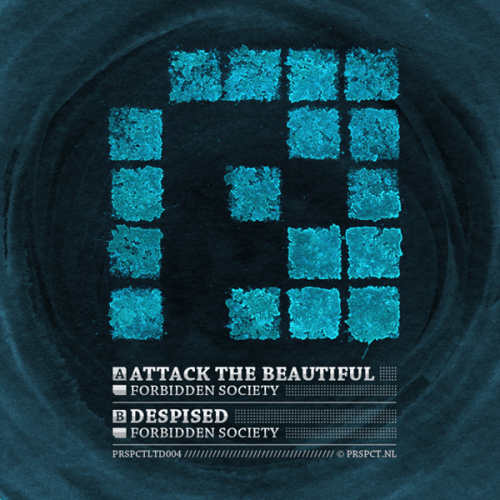 PRSPCTLTD004 - Forbidden Society - Attack The Beautiful / Despised