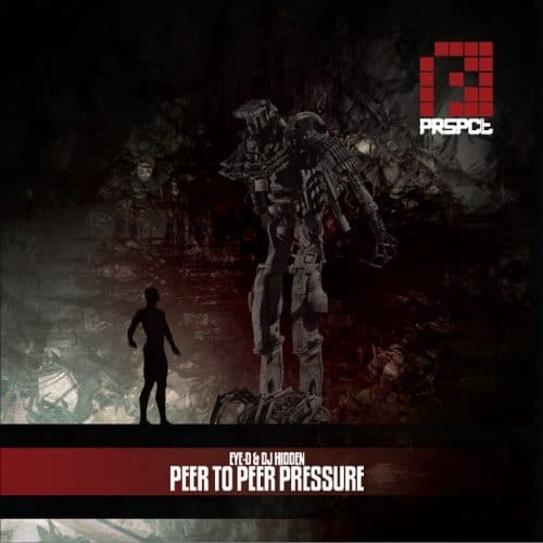 PRSPCTLP002 - Eye-D & DJ Hidden - Peer To Peer Pressure LP