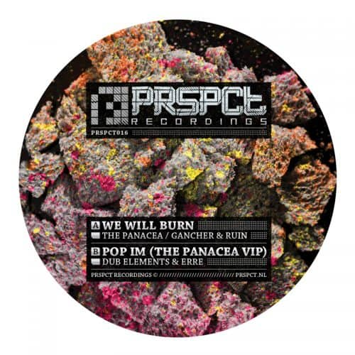 PRSPCT016 - We Will Burn / Pop Im (The Panacea VIP)