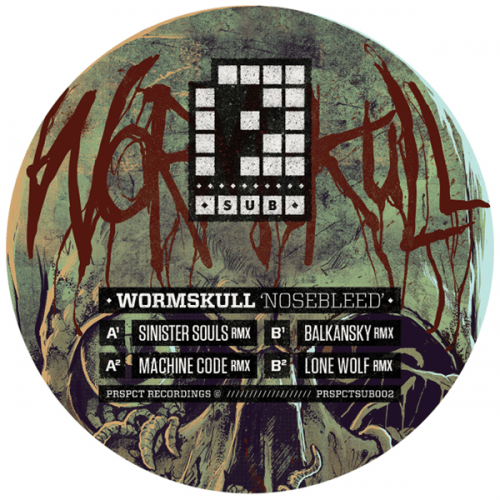 PRSPCTSUB002 - Wormskull - Nosebleed Remixes