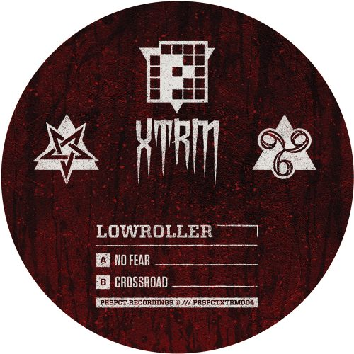 PRSPCTXTRM004 - Lowroller - No Fear / Crossroad